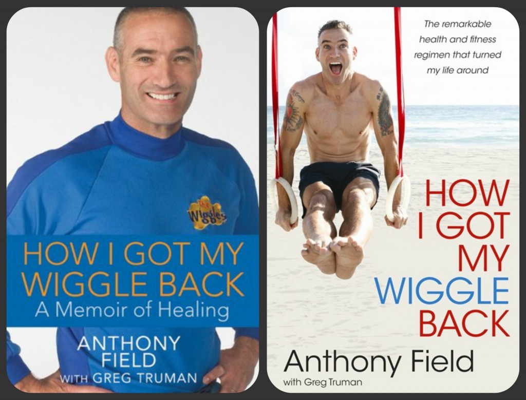 How I Got My Wiggle Back Anthony Field and Greg Truman