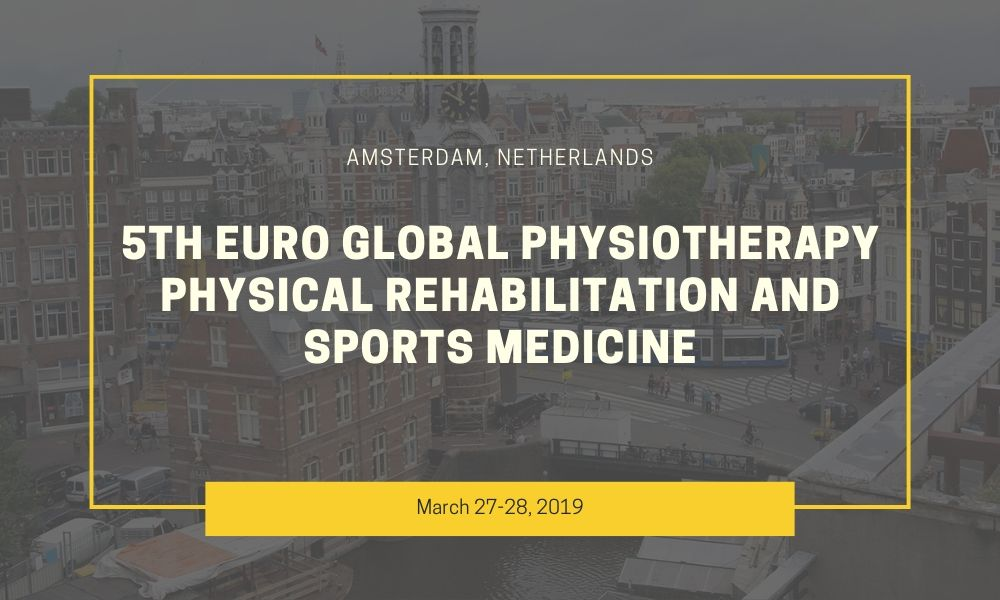 Dr James Stoxen DC FSSEMM Hon Team Doctors 5th Euro Global Physiotherapy Physical Rehabilitation and Sports Medicine in Amsterdam Netherlands on March 27-28 2019